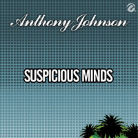 Anthony Johnson - Suspicious Minds
