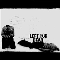 Left For Dead - Devoid of Everything (Explicit)