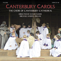 The Choir of Canterbury Cathedral & Michael Harris - Canterbury Carols