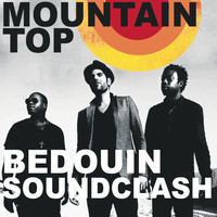 Bedouin Soundclash - Mountain Top