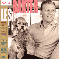 Les Baxter - Milestones of a Legend - Les Baxter, Vol. 4