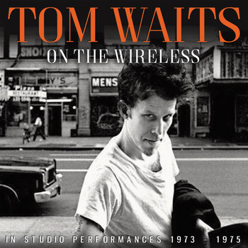 Tom Waits - On the Wireless (Live)