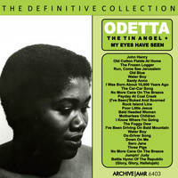 Odetta - The Definite Collection: The Tin Angel / My Eyes Have Seen
