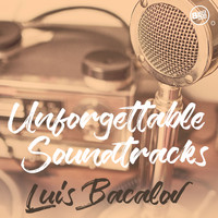 Luis Bacalov - Unforgettable Soundtracks - Luis Bacalov