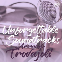 Armando Trovajoli - Unforgettable Soundtracks - Armando Trovajoli