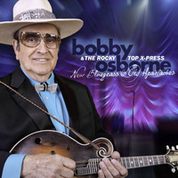 Bobby Osborne & The Rocky Top X-Press - New Bluegrass and Old Heartaches