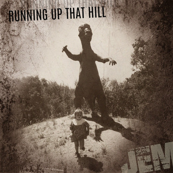 Jem - Running Up That Hill