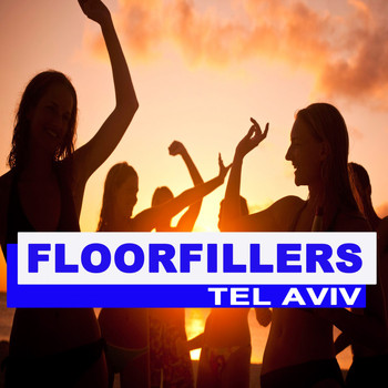 Various Artists - Floorfillers Tel Aviv (The Best Deephouse, EDM, Trap & Dirty House)
