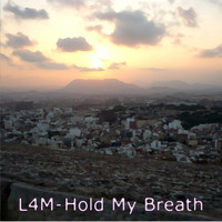 L4M - Hold My Breath