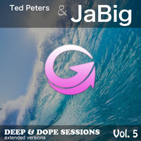 Ted Peters & Jabig - Deep & Dope Sessions, Vol. 5 (Extended Versions)