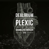 Dealirium - Shameless Mörser