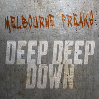 Melbourne Freaks - Deep Deep Down