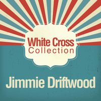 Jimmie Driftwood - White Cross Collection