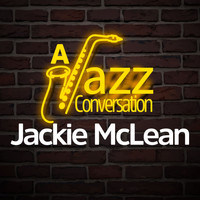 Jackie McLean - A Jazz Conversation