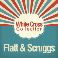 Flatt & Scruggs - White Cross Collection