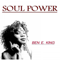Ben E. King - Soul Power