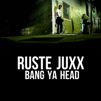 Ruste Juxx - Bang Ya Head (Explicit)