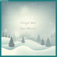Dan Mervis - Sleigh Bed (Remastered)