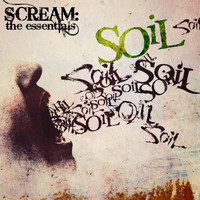 SOiL - Scream: The Essentials (Explicit)