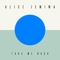 Alice Jemima - Take Me Back (Edit)