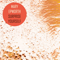 Mary Epworth - Surprise Yourself