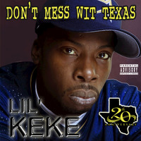 Lil' Keke - Don't Mess wit Texas (20th Anniversary) (Explicit)