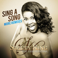 Stacey King - Sing a Song (More Remixes)