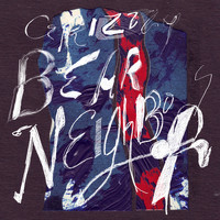 Grizzly Bear - Neighbors