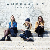 Wildwood Kin - Taking a Hold