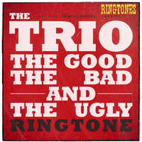 Ennio Morricone - The Good The Bad and The Ugly: The Trio Ringtones (Original Masters)