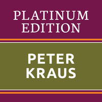 Peter Kraus - Peter Kraus - Platinum Edition (The Greatest Hits Ever!)