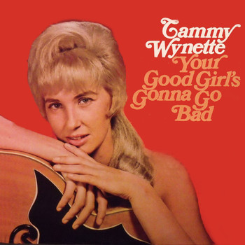 Tammy Wynette - Your Good Girl's Gonna Go Bad