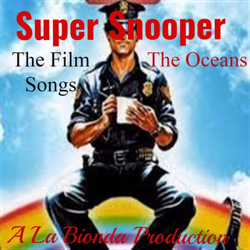 The Oceans - Super Snooper (Original Motion Picture Songs)