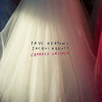 Paul Heaton / Jacqui Abbott - Crooked Calypso (Deluxe)
