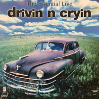 Drivin N Cryin - The Essential Live