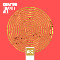 iEC Live - Greater Than It All