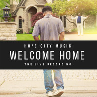 Hope City Music - Welcome Home (The Live Recording)