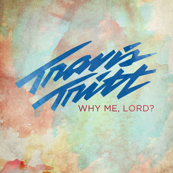 Travis Tritt - Why Me, Lord ?