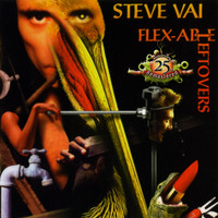 Steve Vai - Flex-Able Leftovers (25th Anniversary Re-Master)