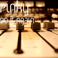 Pinky - Do It Again
