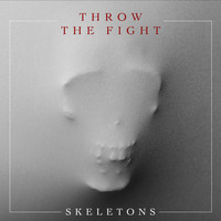 Throw The Fight - Skeletons
