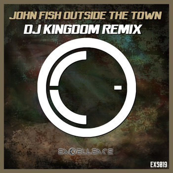 John Fish - Outside The Town (Dj Kingdom Remix)