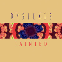 Dyslexis - Tainted