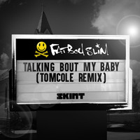 Fatboy Slim - Talking Bout My Baby (TomCole Remix)