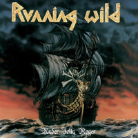 Running Wild - Under Jolly Roger (Re-Recorded Version 1991)