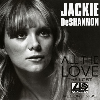 Jackie DeShannon - All The Love: The Lost Atlantic Recordings