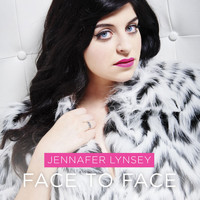 Jennafer Lynsey - Face To Face