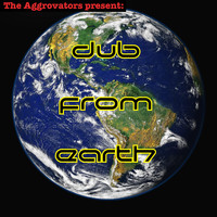 The Aggrovators - The Aggrovators Present Dub from Earth