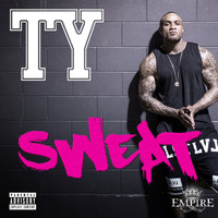 Ty - Sweat (Explicit)