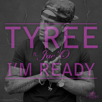 Tyree - I'm Ready (Explicit)